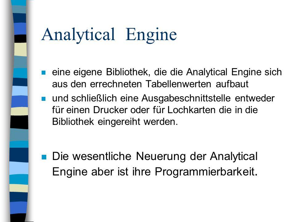 Analytical Engine eine eigene Bibliothek, die die Analytical Engine sich aus den errechneten Tabellenwerten aufbaut.