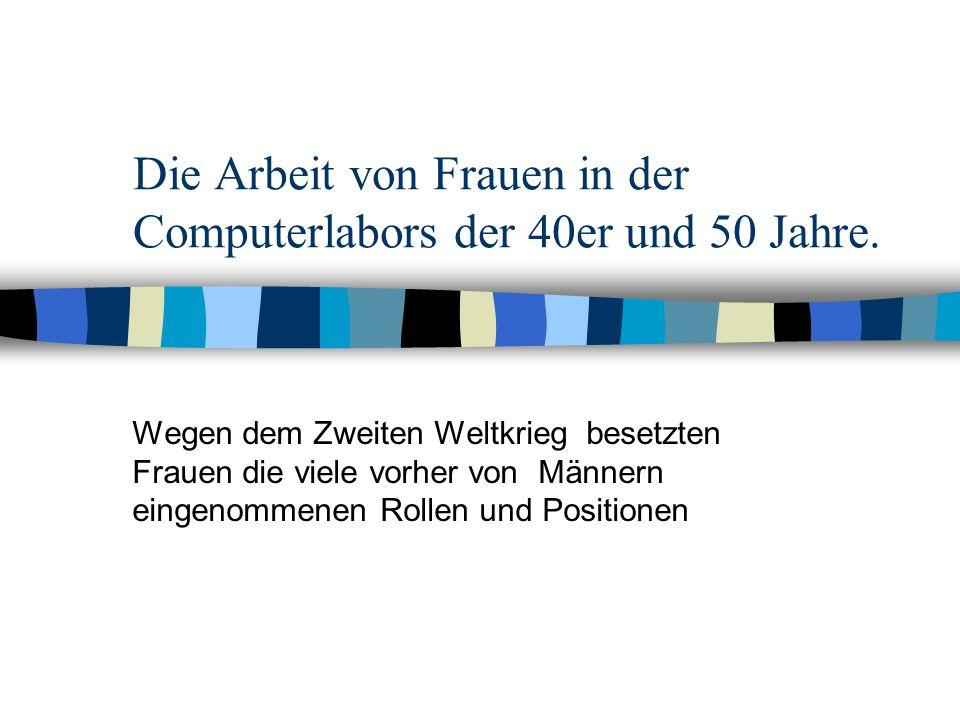 Die Arbeit von Frauen in der Computerlabors der 40er und 50 Jahre.