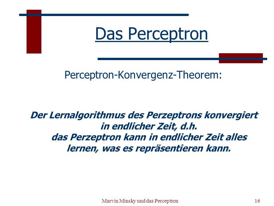 Das Perceptron Perceptron-Konvergenz-Theorem: