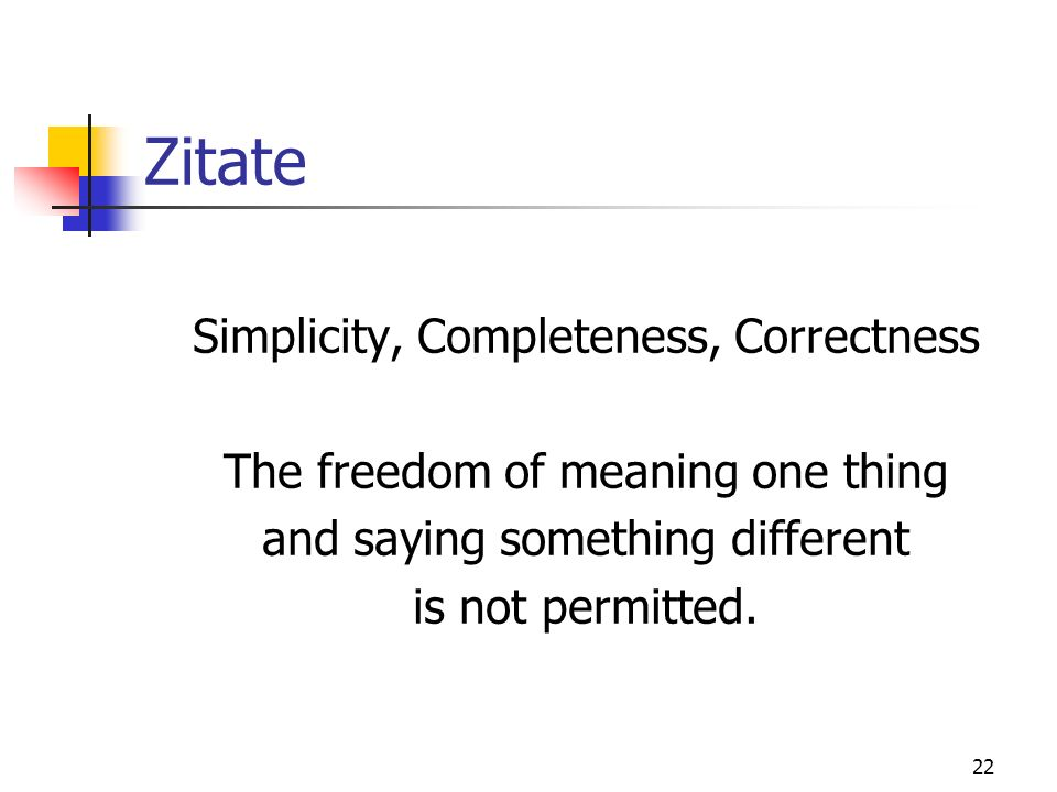 Zitate Simplicity, Completeness, Correctness