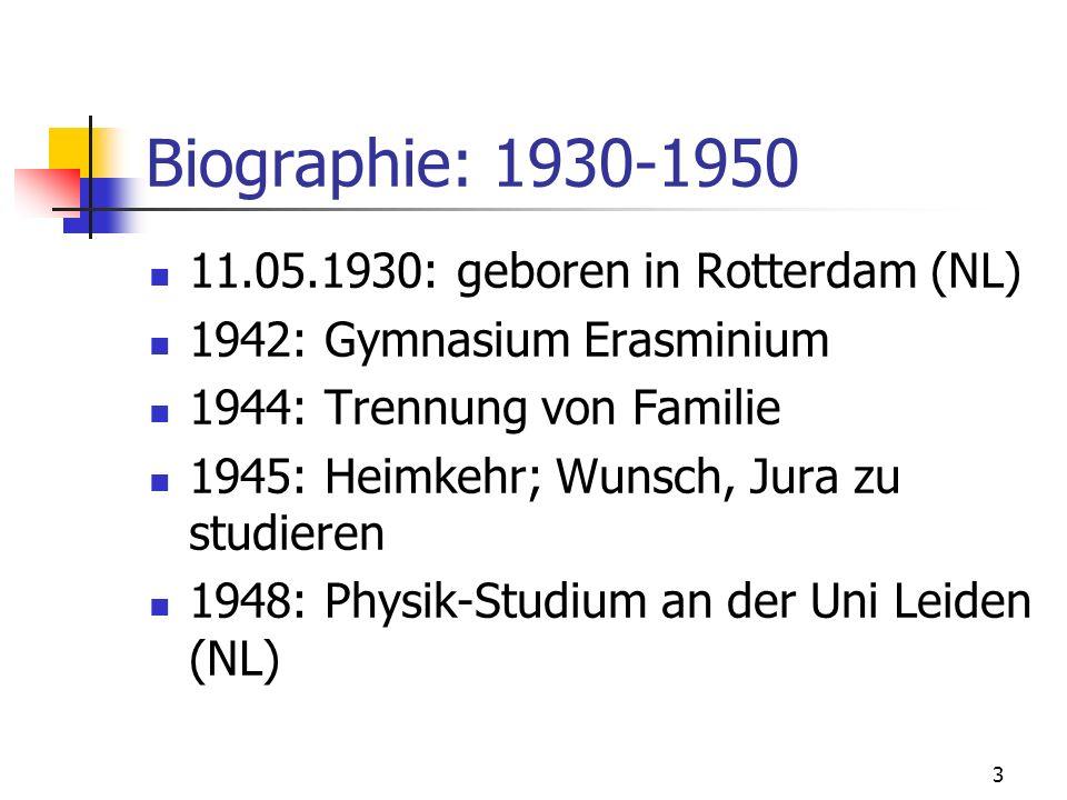 Biographie: 1930-1950 11.05.1930: geboren in Rotterdam (NL)