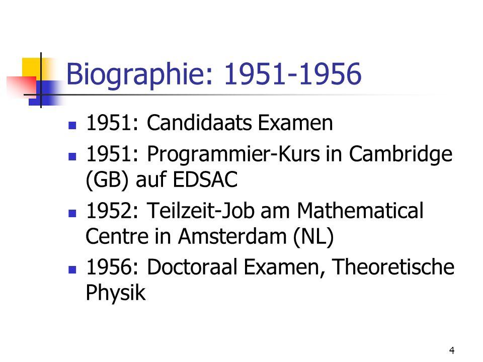 Biographie: 1951-1956 1951: Candidaats Examen