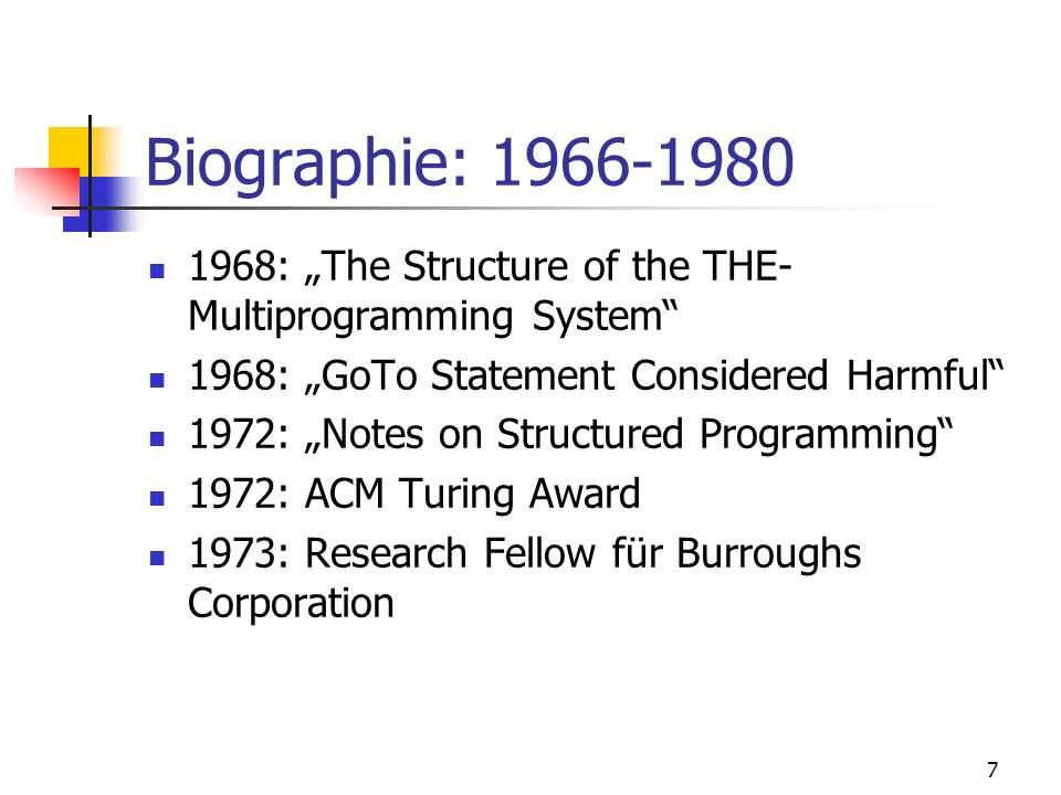 "Biographie: 1966-1980 1968: ""The Structure of the THE-Multiprogramming System 1968: ""GoTo Statement Considered Harmful"