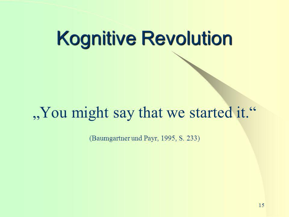 "Kognitive Revolution ""You might say that we started it."