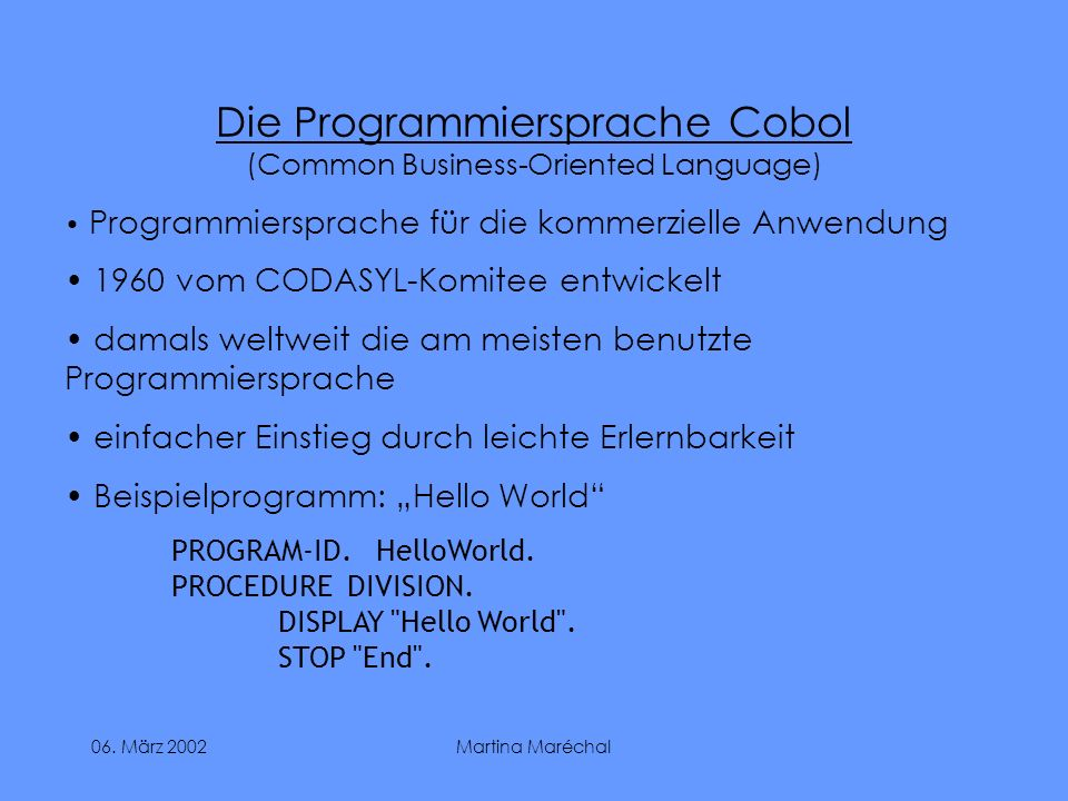 Die Programmiersprache Cobol (Common Business-Oriented Language)