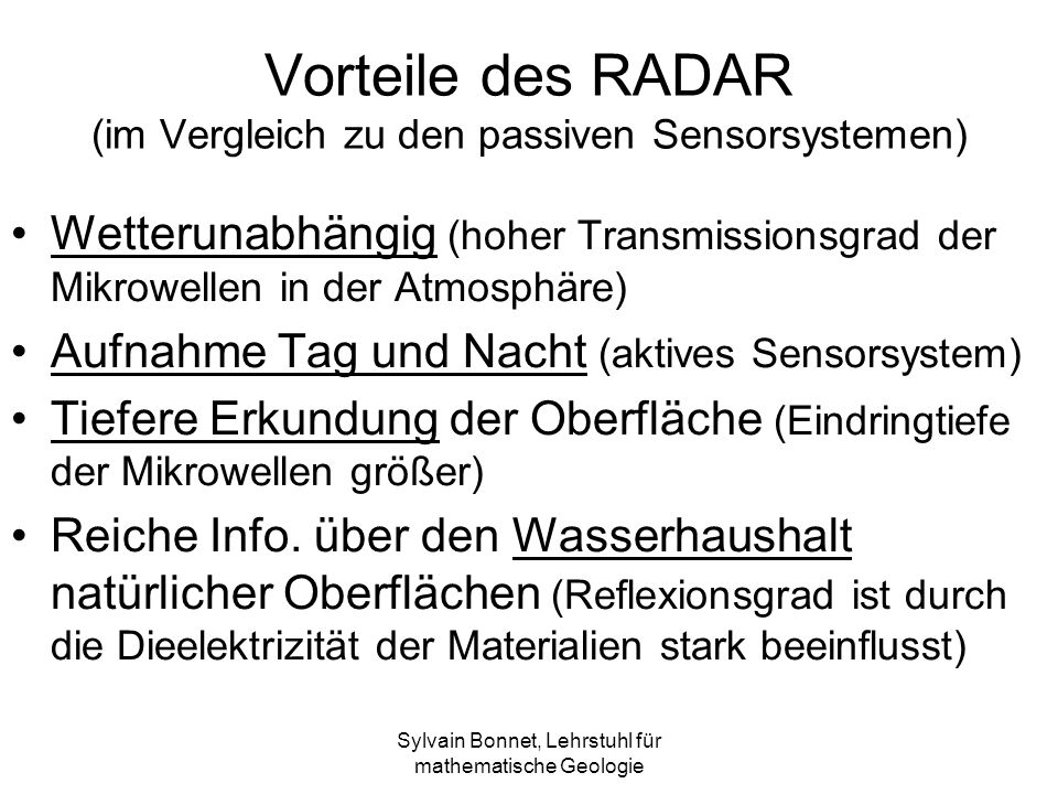 Vorteile des RADAR (im Vergleich zu den passiven Sensorsystemen)