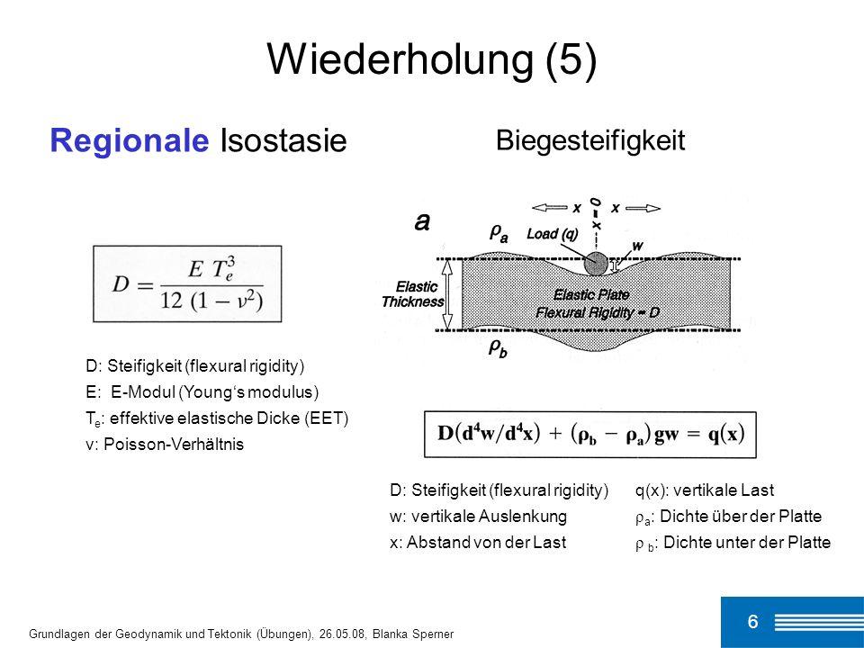 Wiederholung (5) Regionale Isostasie Biegesteifigkeit 6