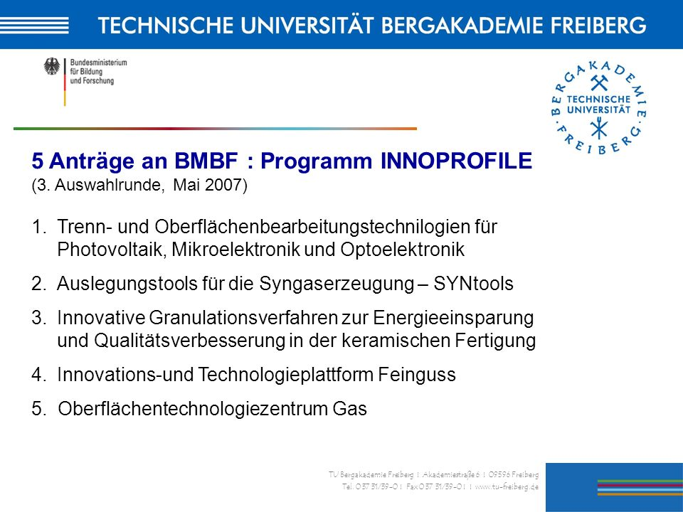 5 Anträge an BMBF : Programm INNOPROFILE