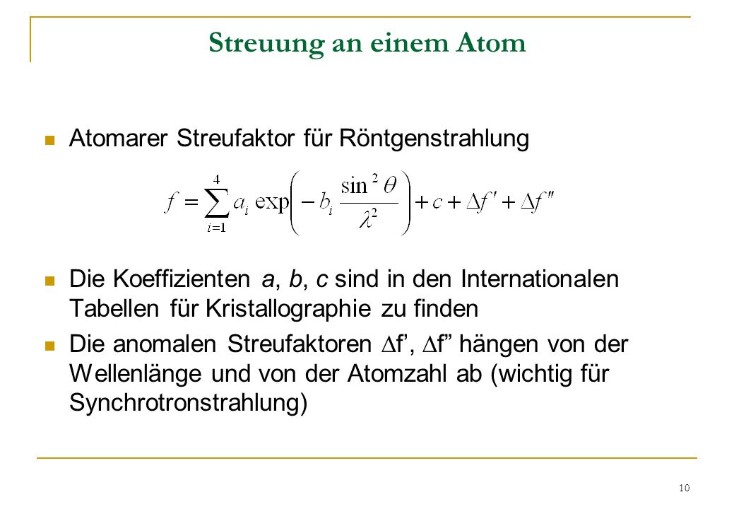Streuung an einem Atom Atomarer Streufaktor für Röntgenstrahlung