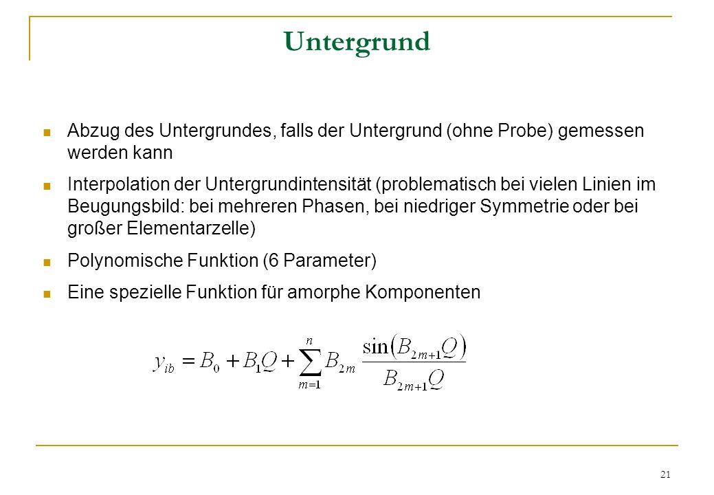 Untergrund Abzug des Untergrundes, falls der Untergrund (ohne Probe) gemessen werden kann.