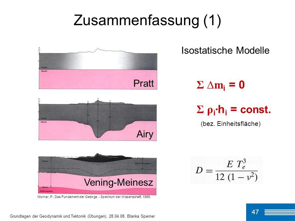 Zusammenfassung (1) Σ ∆mi = 0 Σ ρi·hi = const. Isostatische Modelle