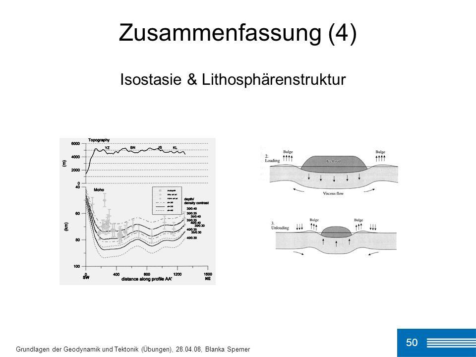 Zusammenfassung (4) Isostasie & Lithosphärenstruktur 50