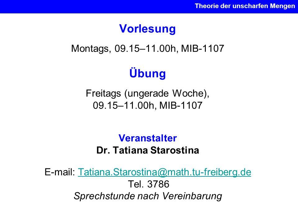 Vorlesung Übung Montags, 09.15–11.00h, MIB-1107