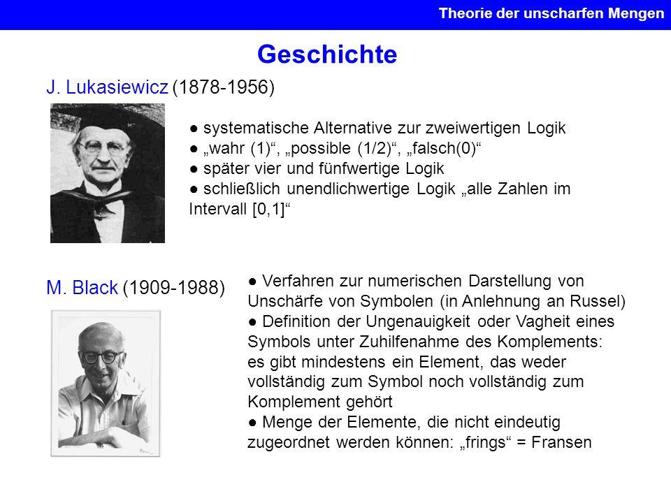 Geschichte J. Lukasiewicz (1878-1956) M. Black (1909-1988)