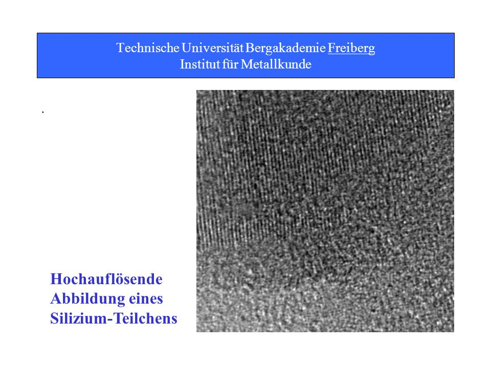 Technische Universität Bergakademie Freiberg Institut für Metallkunde