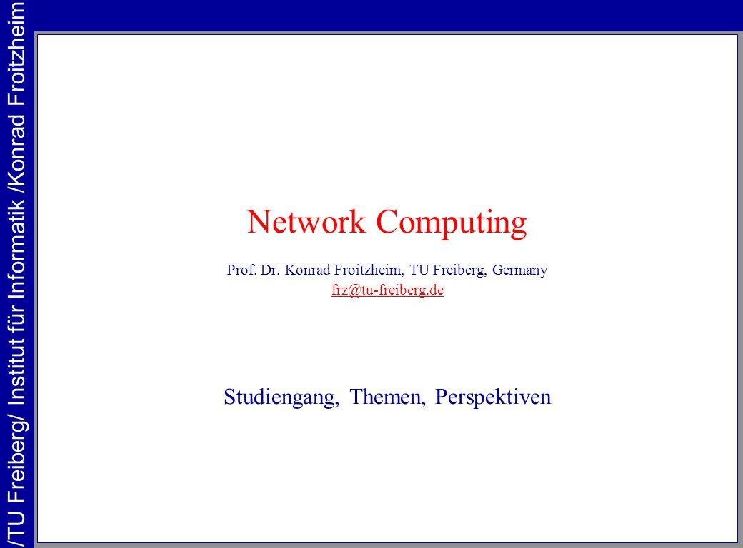 /TU Freiberg/ Institut für Informatik /Konrad Froitzheim