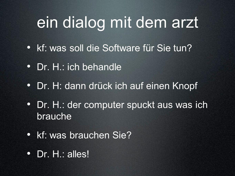 ein dialog mit dem arzt kf: was soll die Software für Sie tun