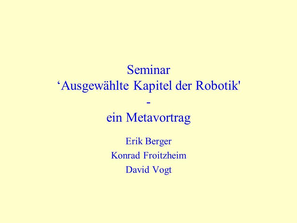 Seminar 'Ausgewählte Kapitel der Robotik - ein Metavortrag