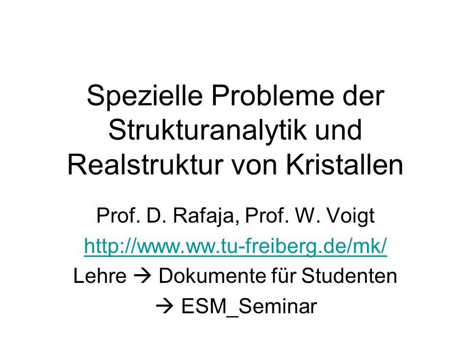 Spezielle Probleme der Strukturanalytik und Realstruktur von Kristallen