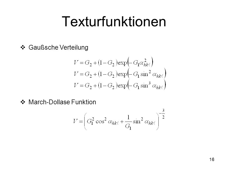 Texturfunktionen Gaußsche Verteilung March-Dollase Funktion