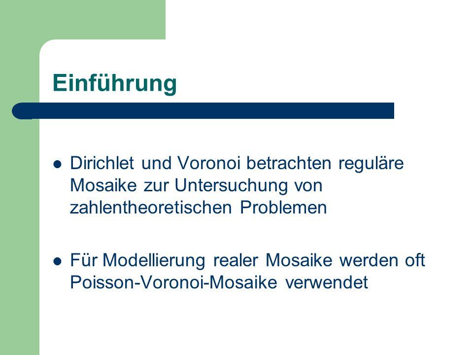 EinführungDirichlet und Voronoi betrachten reguläre Mosaike zur Untersuchung von zahlentheoretischen Problemen.