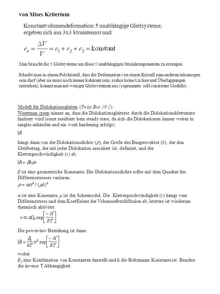 von Mises Kriterium Konstantvolumendeformation: 5 unabhängige Gleitsysteme; ergeben sich aus 3x3 Straintensor und:
