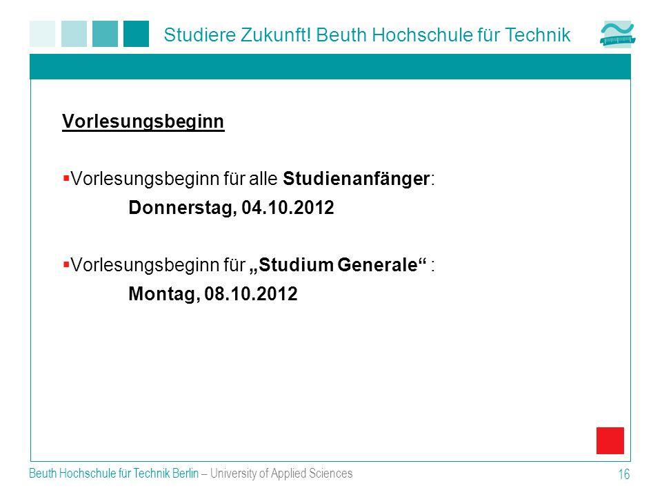 Vorlesungsbeginn für alle Studienanfänger: Donnerstag, 04.10.2012