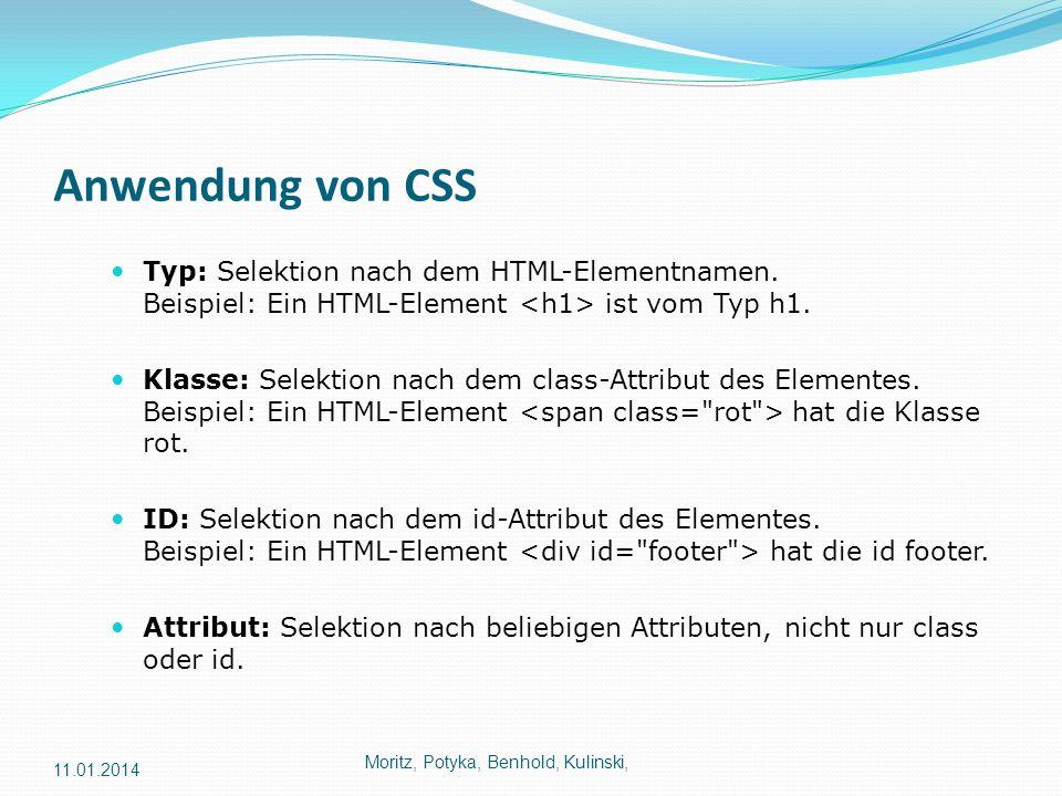 Anwendung von CSS Typ: Selektion nach dem HTML-Elementnamen. Beispiel: Ein HTML-Element <h1> ist vom Typ h1.