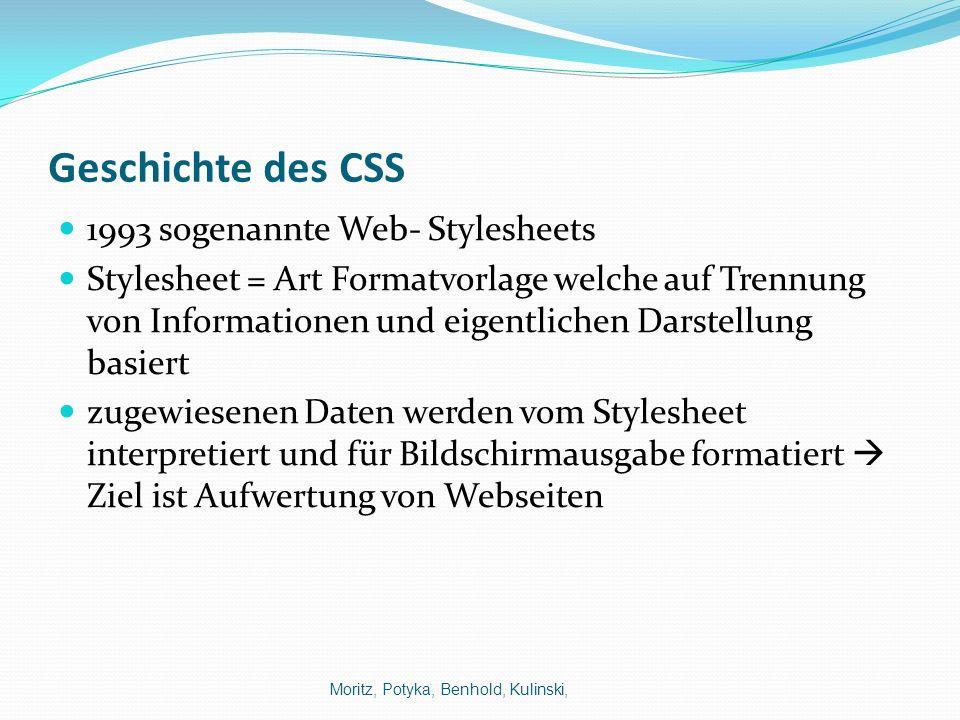 Geschichte des CSS 1993 sogenannte Web- Stylesheets