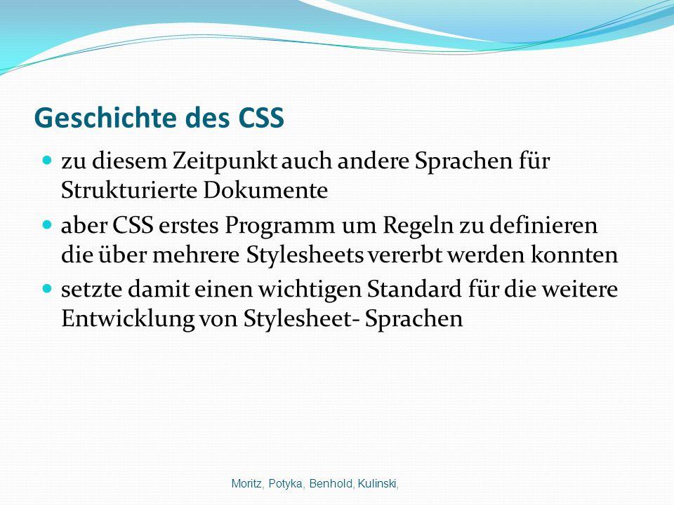 Geschichte des CSS zu diesem Zeitpunkt auch andere Sprachen für Strukturierte Dokumente.
