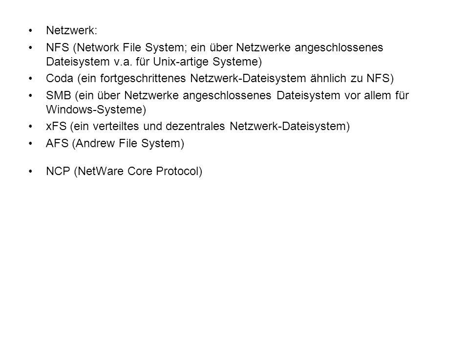 Netzwerk: NFS (Network File System; ein über Netzwerke angeschlossenes Dateisystem v.a. für Unix-artige Systeme)