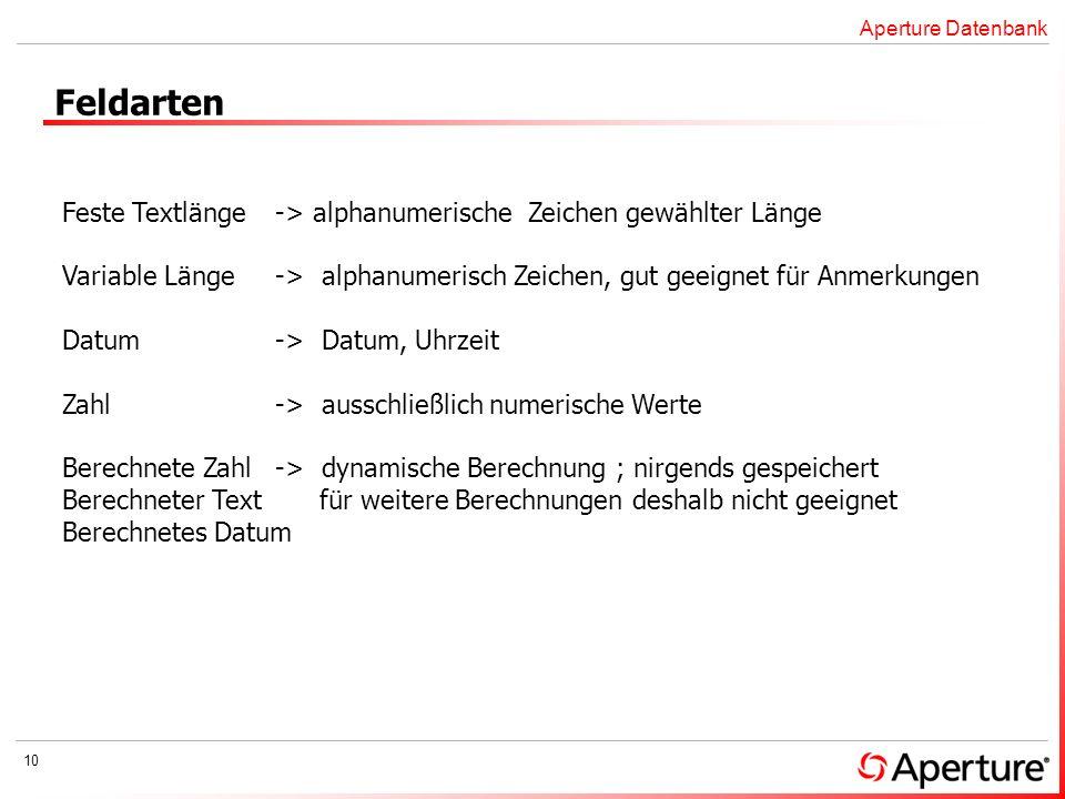 Aperture Datenbank Feldarten. Feste Textlänge -> alphanumerische Zeichen gewählter Länge.
