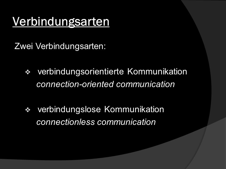 Verbindungsarten Zwei Verbindungsarten:
