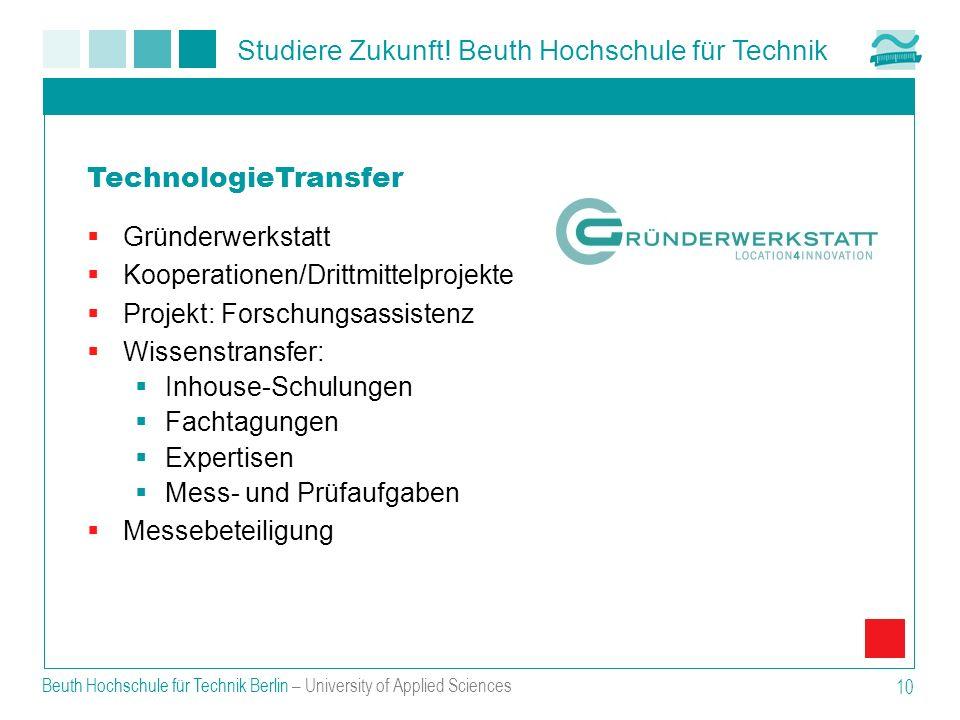 TechnologieTransfer Gründerwerkstatt Kooperationen/Drittmittelprojekte