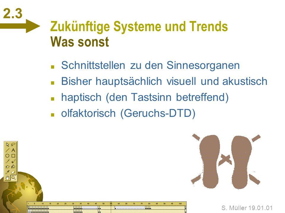 Zukünftige Systeme und Trends Was sonst