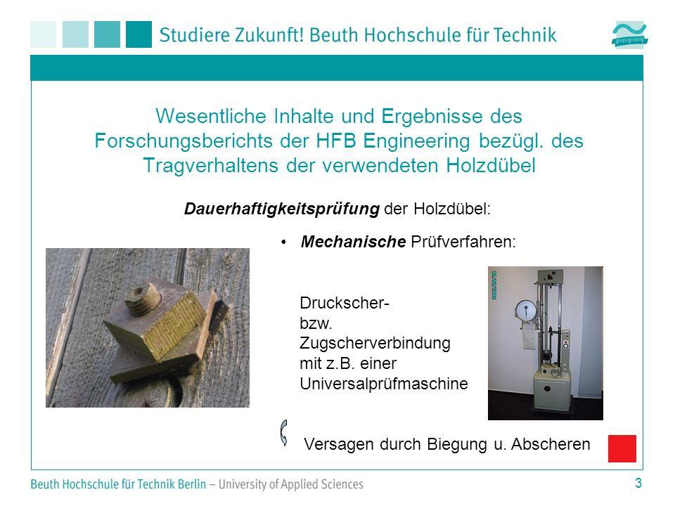 Wesentliche Inhalte und Ergebnisse des Forschungsberichts der HFB Engineering bezügl. des Tragverhaltens der verwendeten Holzdübel
