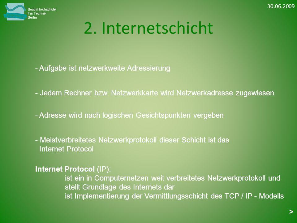 2. Internetschicht Aufgabe ist netzwerkweite Adressierung
