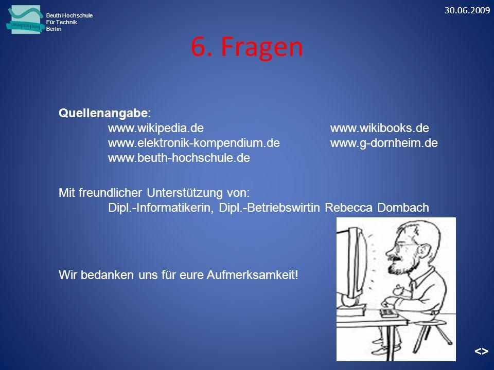 6. Fragen Quellenangabe: www.wikipedia.de www.wikibooks.de