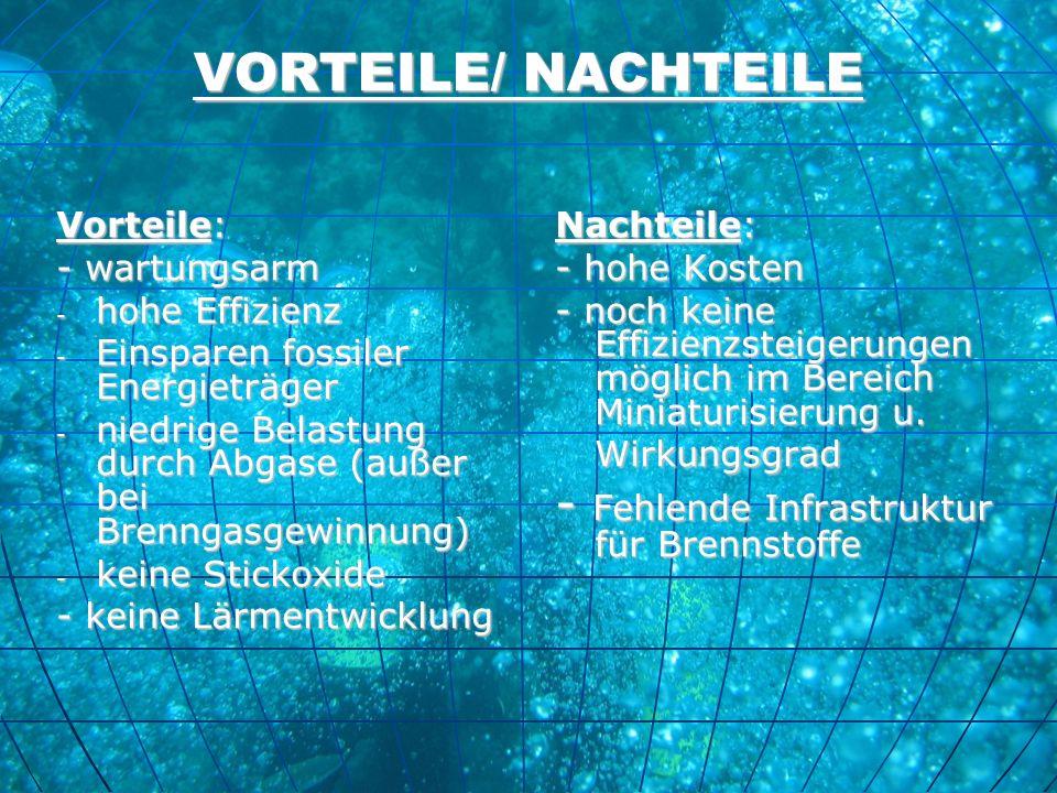 VORTEILE/ NACHTEILE - Fehlende Infrastruktur für Brennstoffe Vorteile: