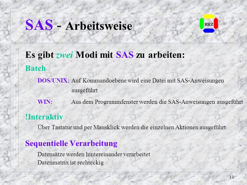 SAS - Arbeitsweise Es gibt zwei Modi mit SAS zu arbeiten: Batch