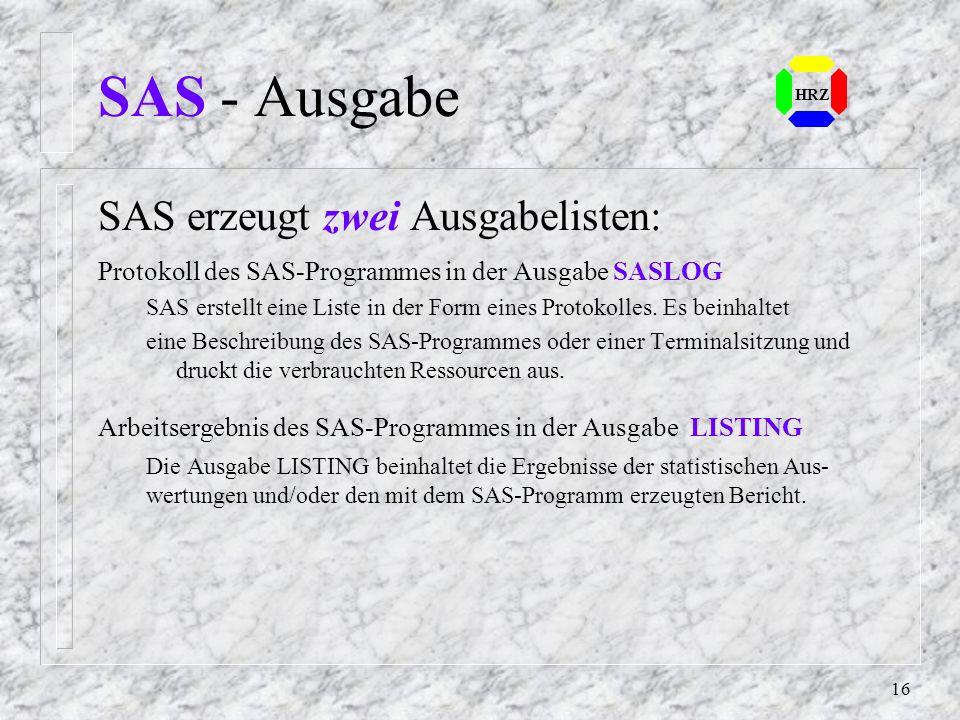SAS - Ausgabe SAS erzeugt zwei Ausgabelisten: