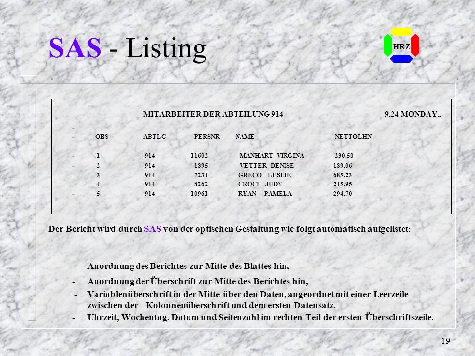 SAS - Listing HRZ. MITARBEITER DER ABTEILUNG 914 9.24 MONDAY,. OBS ABTLG PERSNR NAME NETTOLHN.
