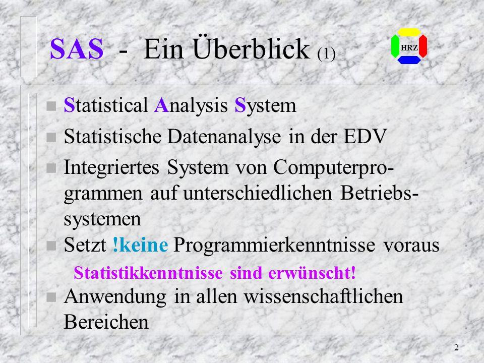 SAS - Ein Überblick (1) Statistical Analysis System