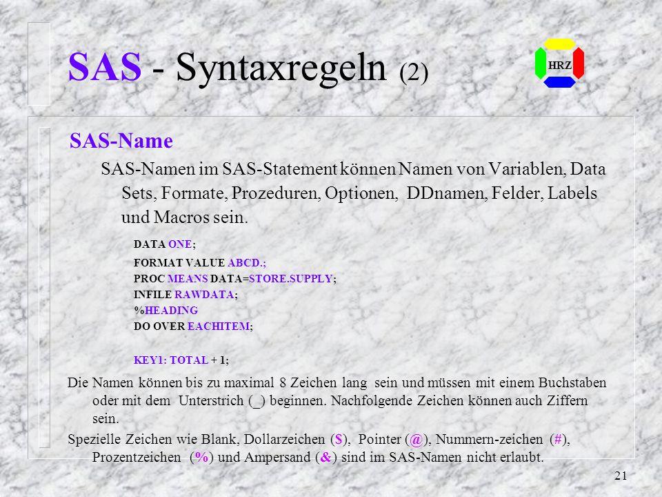 SAS - Syntaxregeln (2) HRZ. SAS-Name.