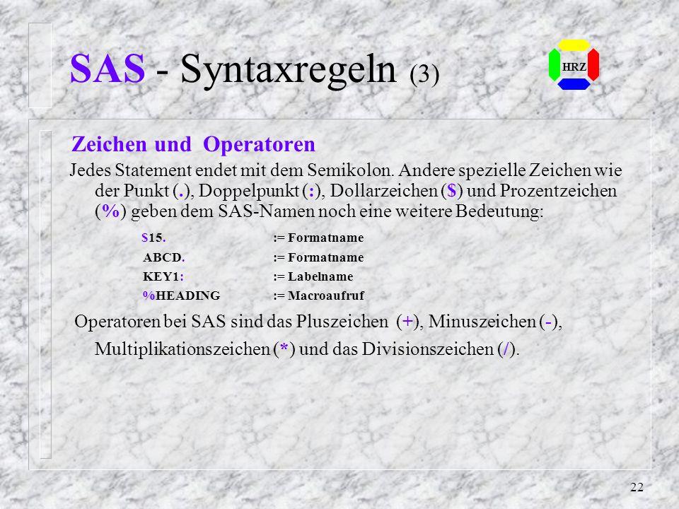SAS - Syntaxregeln (3) HRZ. Zeichen und Operatoren.