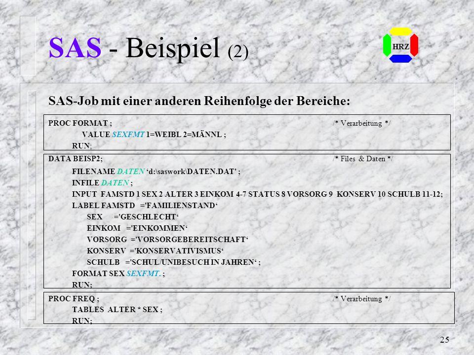 SAS - Beispiel (2) SAS-Job mit einer anderen Reihenfolge der Bereiche: