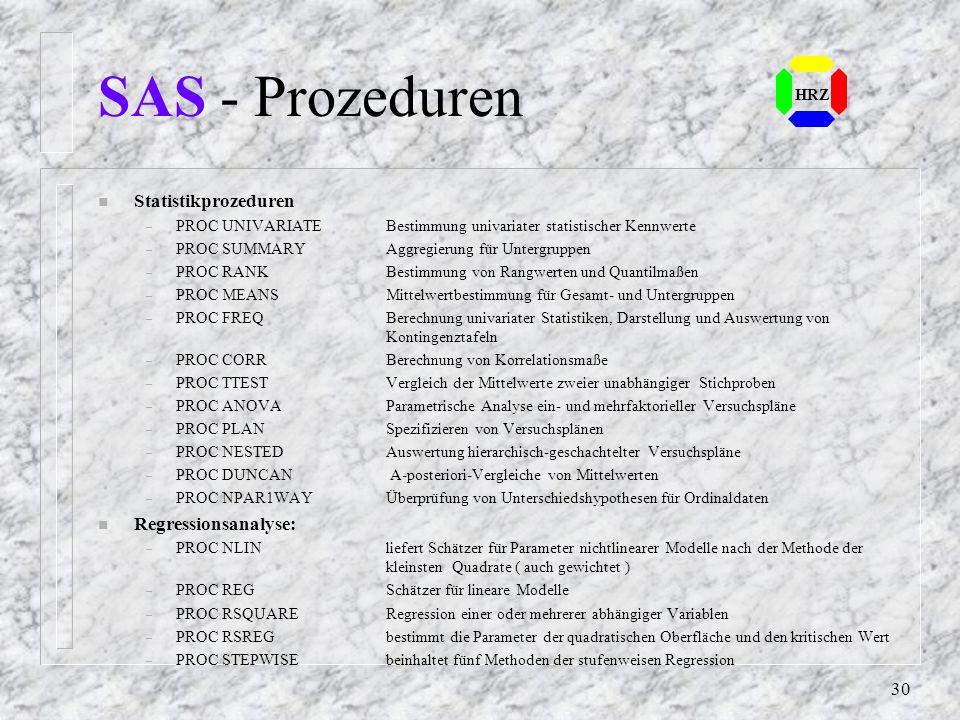 SAS - Prozeduren Statistikprozeduren Regressionsanalyse: HRZ