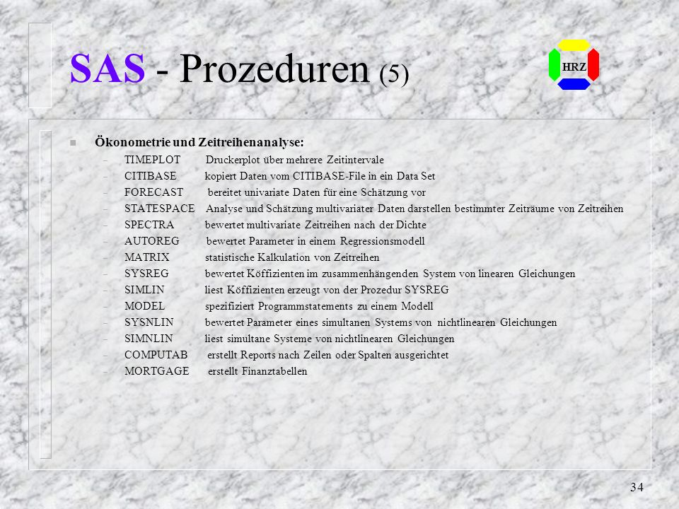 SAS - Prozeduren (5) Ökonometrie und Zeitreihenanalyse: HRZ