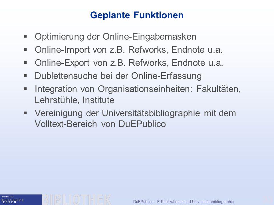 Geplante Funktionen Optimierung der Online-Eingabemasken