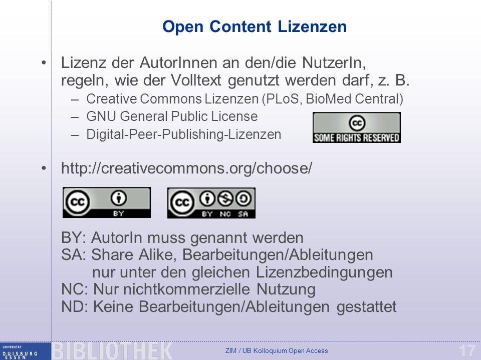 Open Content Lizenzen Lizenz der AutorInnen an den/die NutzerIn, regeln, wie der Volltext genutzt werden darf, z. B.